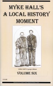Myke Hall's Local History Moment Volume Six $10.00
