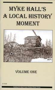 Mike Hall's Local History Moment Volume One By Myke Hall $10.00