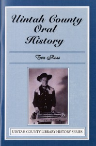 Uintah County Oral History Tex Ross $10.00