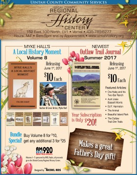 "Latest ad: Myke Hall's ""A Local History Moment"" vol. 8. Bundle special: Buy vol. 8 for $10, get any three additional vols. for $25. Also, Outlaw Trail Journal Summer 2017 issue, available now for $10. $10."